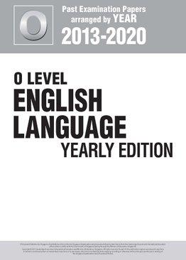 O Level English Language Yearly Edition 2013-2020 + Answers
