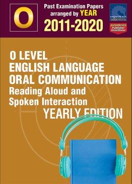 O Level English Language Oral Communication Yearly Edition 2011-2020 + Answers