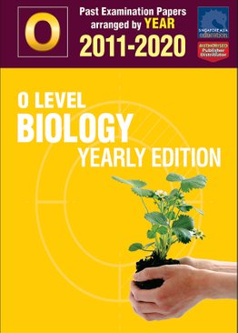 O Level Biology Yearly Edition 2011-2020 + Answers