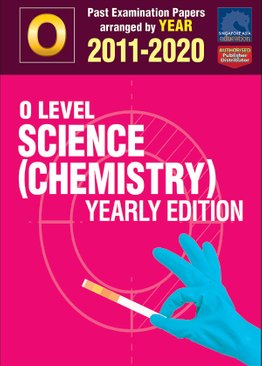 O Level Science (Chemistry) Yearly Edition 2011-2020 + Answers