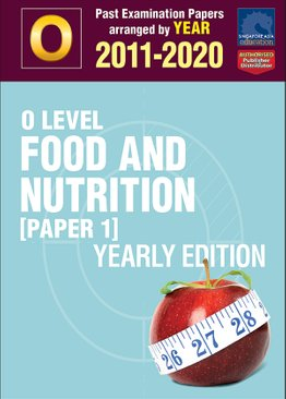 O Level Food And Nutrition [Paper 1] Yearly Edition 2011-2020 + Answers