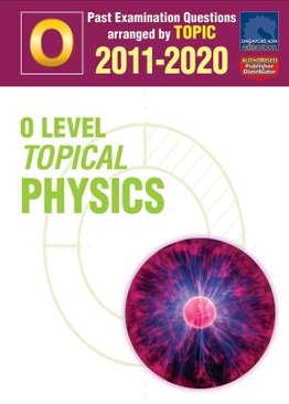 O Level Topical Physics 2011-2020 + Answers
