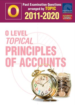 O Level Topical Principles Of Accounts 2011-2020 + Answers