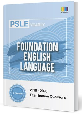 PSLE Foundation English Yearly Qns + Ans 2018-2020