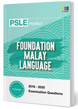 PSLE Foundation Malay Yearly Qns + Ans 2018-2020