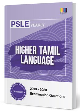 PSLE Higher Tamil Yearly Qns + Ans 2018-2020