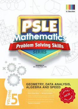 PSLE Mathematics Problem Solving Skills Series Vol 5 - Geometry, Data Analysis, Algebra & Speed