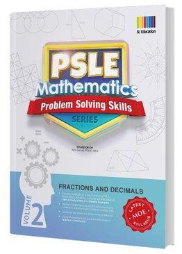 PSLE Mathematics Problem Solving Skills Series Vol 2 - Fractions and Decimals