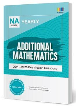 TYS NA Level Additional Mathematics Yearly Qns + Ans 2011-2020