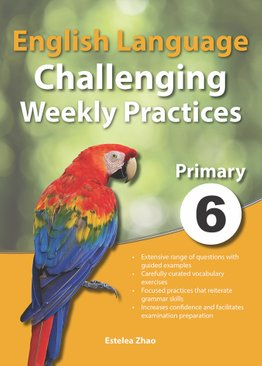 English Language Challenging Weekly Practices Primary 6