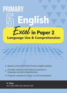 Primary 5 English Excel in Paper 2 – Language Use and Comprehension