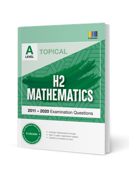 A Level H2 Mathematics (Topical) 2011-2020
