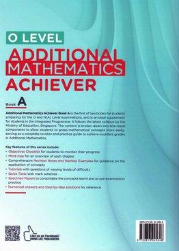 O LEVEL Additional Mathematics Achiever Book A  (2021 Ed)