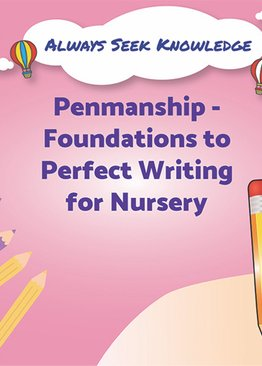 Always Seek Knowledge Penmanship Foundations to Perfect Writing Nursery