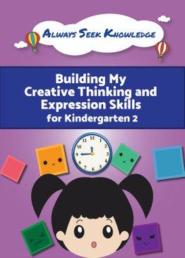 Always Seek Knowledge Building My Creative Thinking & Expression Skills Kindergarten 2