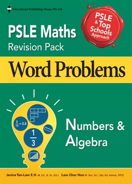PSLE Maths Revision Pack Word Problems - Numbers & Algebra