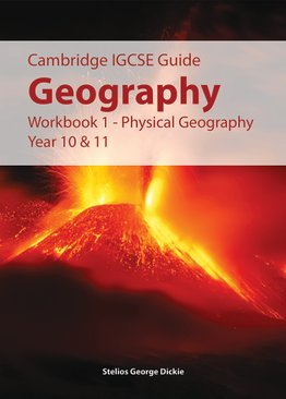 IGCSE Geography Workbook 1 (Physical Geography Year 10 & 11)