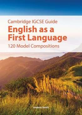 IGCSE English - First Language (120 Model Compositions)