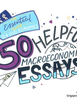 50 Helpful Macroeconomics Essays (A Level H2)