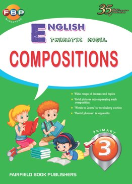 Primary 3 - Thematic English Model Compositions