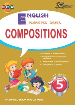 Primary 5 - Thematic English Model Compositions