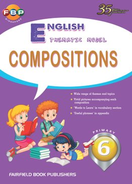 Primary 6 - Thematic English Model Compositions