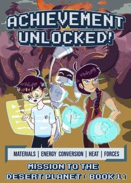 Achievement Unlocked! Mission to the Desert Planet [Book 1]