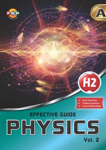 A Level - Effective Guide (H2) Physics - Volume 2 ...