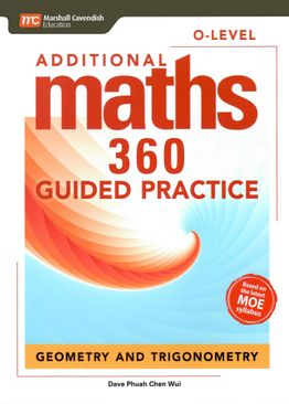 Additional Maths 360 O-Level Guided Practice Geometry and Trigonometry