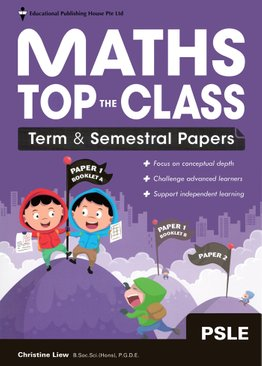 Maths Top The Class Term/Sem Papers PSLE
