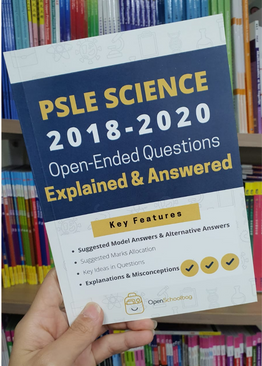 PSLE Science Open-ended Questions Explained and Answered (for Years 2018-2020)