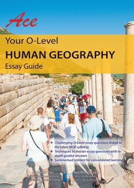 Ace Your O-Level Human Geography: Essay Guide