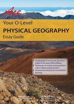 Ace Your O-Level Physical Geography: Essay Guide:
