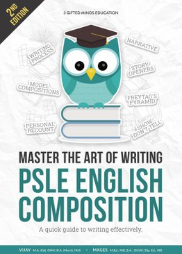 MASTER THE ART OF WRITING PSLE ENGLISH COMPOSITION