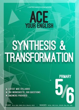 P5 / P6 ACE YOUR ENGLISH SYNTHESIS & TRANSFORMATION