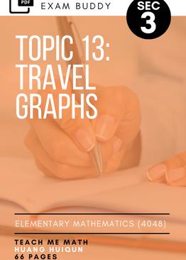 Exam Buddy Elementary Mathematics Sec 3 (2020 Edition) Topic 13: Travel Graphs