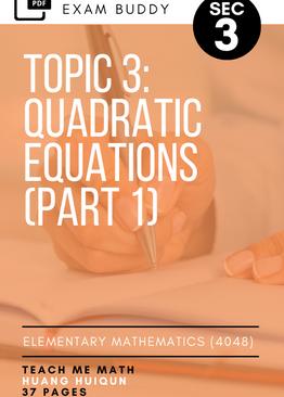 Exam Buddy Elementary Mathematics Sec 3 (2020 Edition) Topic 3: Quadratic Equations (Part 1)