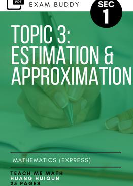Exam Buddy Elementary Mathematics 4048 Sec 1 Topic 3: Estimation & Approximation