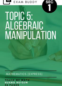 Exam Buddy Elementary Mathematics 4048 Sec 1 Topic 5: Algebraic Manipulation
