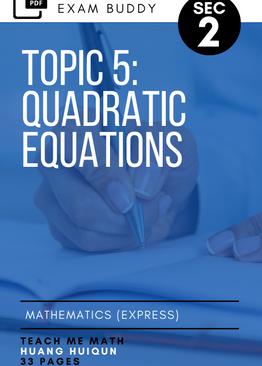 Exam Buddy Elementary Mathematics Sec 2 (2020 Edition) Topic 5: Quadratic Equations