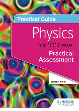 Practical Guide: Physics for 'O' Level