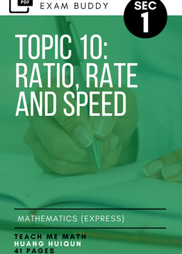 Exam Buddy Elementary Mathematics 4048 Sec 1 Topic 10: Ratio, Rate and Speed