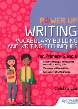 Power Up Writing: Vocabulary Building and Writing Techniques P5& 6