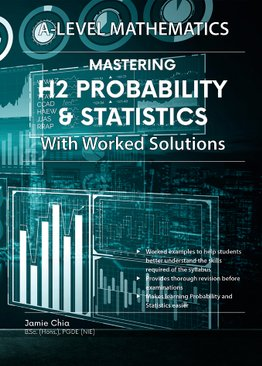 Mastering H2 Probability & Statistics With Worked Solutions